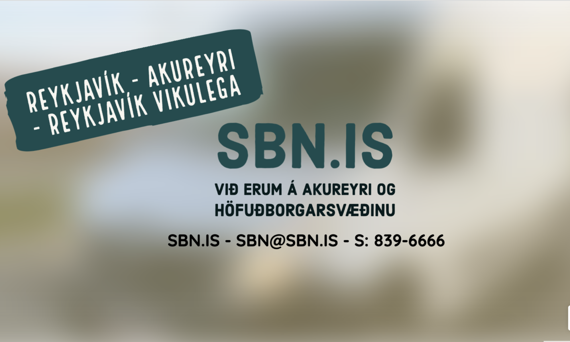 Við erum á Akureyri og Reykjavík